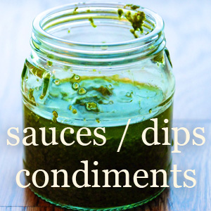 Sauces - Dips - Condiments